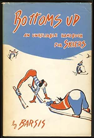 Bottoms Up: An Unreliable Handbook for Skiers