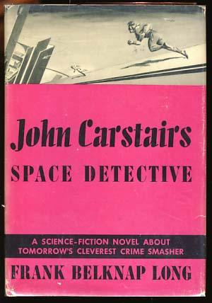 John Carstairs: Space Detective: Long, Frank Belknap