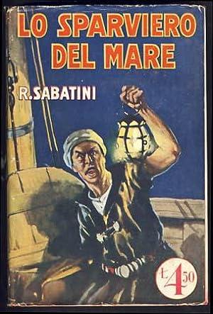 Lo sparviero del mare (The Sea Hawk): Sabatini, Rafael