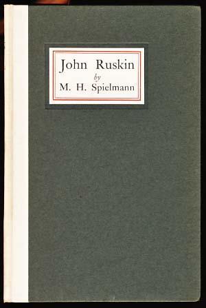 John Ruskin: A Sketch of His Life,: Spielmann, M. H.