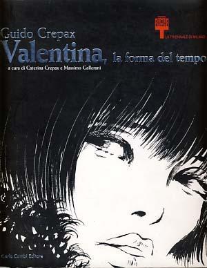 Guido Crepax: Valentina, la forma del tempo: Crepax, Caterina; Gallerani,