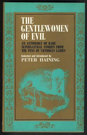 The Gentlewomen of Evil: An Anthology of: Haining, Peter, ed