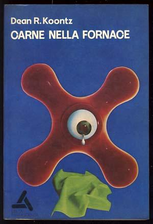 Carne nella fornace (The Flesh in the: Koontz, Dean R.