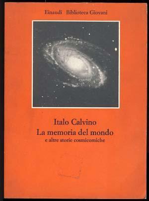 La memoria del mondo e altre storie: Calvino, Italo