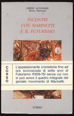 Incontri con Marinetti e il futurismo: Altomare, Libero (Remo