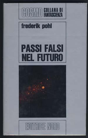 Passi falsi nel futuro (The Age of the Pussy Foot): Pohl, Frederik