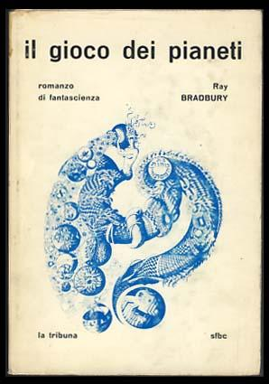 Il gioco dei pianeti (The Illustrated Man): Bradbury, Ray