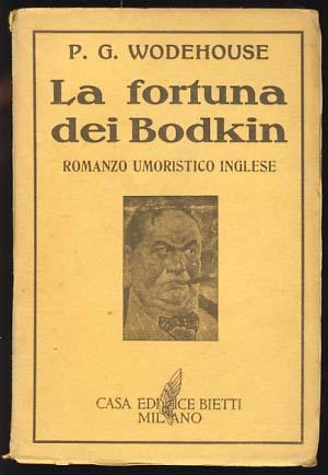 La fortuna dei Bodkin (The Luck of: Wodehouse, P. G.