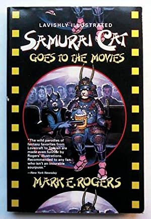 Samurai Cat Goes to the Movies: Rogers, Mark E.