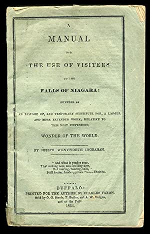 A Manual for the Use of Visiters [sic] to the Falls of Niagara: Intended as an Epitome of, and Te...