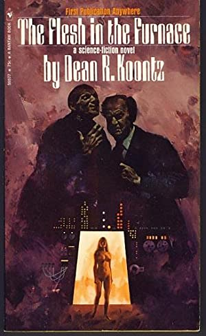The Flesh in the Furnace: Koontz, Dean R.