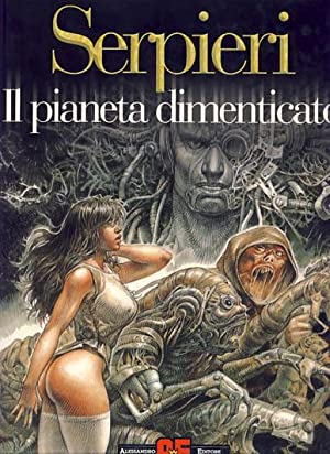 Druuna - Il pianeta dimenticato: Serpieri, Paolo Eleuteri