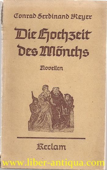 Die Hochzeit des Mönchs: Novellen; UB 6950/: Meyer, Konrad Ferdinand: