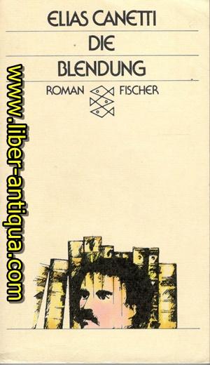 Die Blendung - Roman: Canetti, Elias: