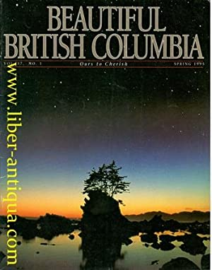 Beautiful British Columbia - Ours to Cherish - Number 1/Volume 37/Spring 1995