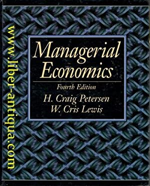 Managerial Economics (fourth edition): Petersen, H. Craig and W. Cris Lewis: