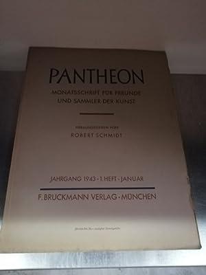Pantheon - Januar 1943 Monatsschrift für Freunde und Sammler der Kunst,: Schmidt, Robert (Hrsg...