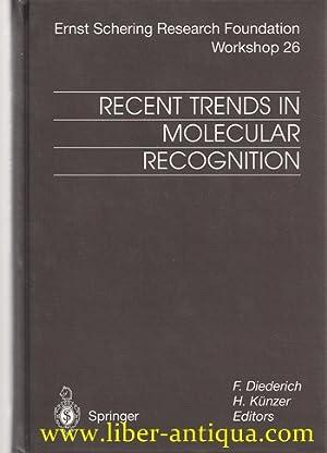 Recent trends in Mollecular Recognition: Ernst Schering Research Foundation Workshop 26; with88 ...