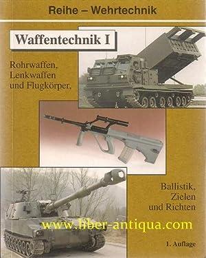 Waffentechnik I - Rohrwaffen, Lenkwaffen und Flugkörper, Ballistik, Zielen und Richten Eine ...