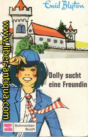 Dolly sucht eine Freundin: Blyton, Enid: