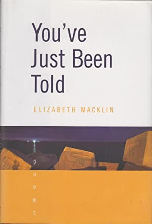 You've Just Been Told: Poems: Macklin, Elizabeth