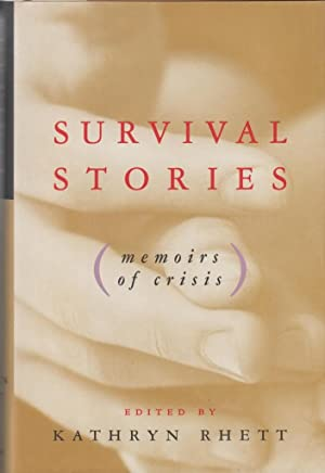 Survival Stories: Memoirs of Crisis: Rhett, Kathryn
