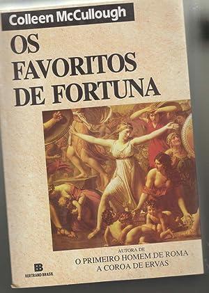 Os Favoritos de Fortuna: McCullough, Colleen traducao Maria D. Alexandre