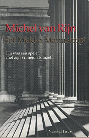 Het Mekka Manuscript: Rijn, Michel Van