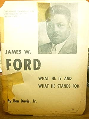Communist candidate for vice-president of the United States, James W. Ford, what he is and what he ...