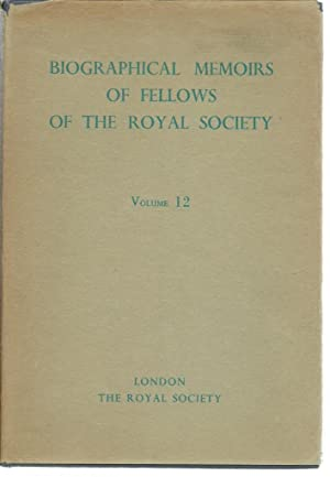 Biographical Memoirs of Fellows of the Royal Society Volume 12: The Royal Society
