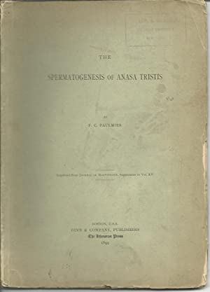 The Spermatogenesis of Anasa Tristis: Paulmier, F. C. 1873-1906