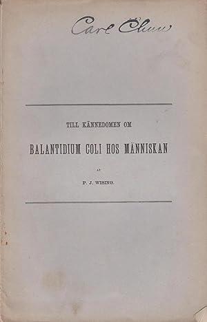 Till Kannedomen om Balantidium Coli hos Manniskan: Wising, P. J.