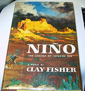 "Nino; the legend of ""Apache Kid"" by Clay Fisher [pseud.]: Fisher, Clay"