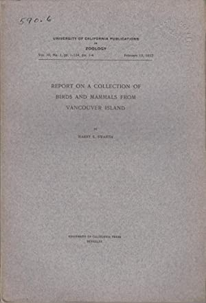Report on a Collection of Birds and Mammals from Vancouver Island: Swarth, Harry S.