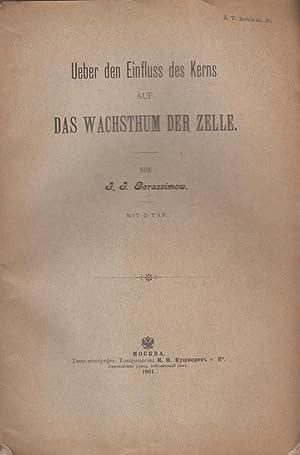 Ueber den Einfluss des Kerns auf das Wachsthum der Zelle: Gerassimow, J.J.