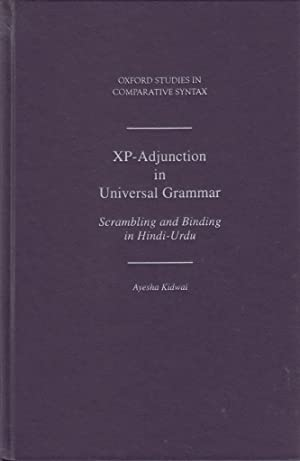 Xp-Adjunction in Universal Grammar: Scrambling and Binding: Kidwai, Ayesha
