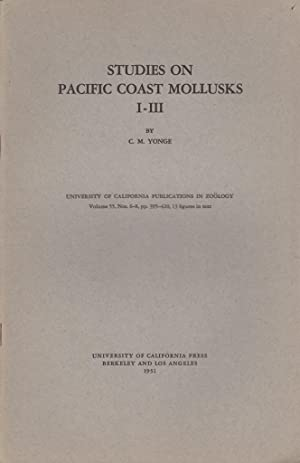 Studies on Pacific Coast Mollusks I-III: Yonge, C.M.