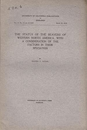 The Status of the Beavers of Western North America, with a Consideration of the Factors in their ...