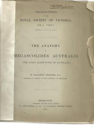The Anatomy of Megascolides Australis (The Giant Earth-Worm of Gippsland): Spencer, W. Baldwin