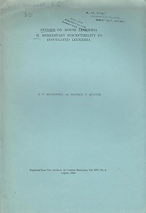 Studies on Mouse Leukemia II. Hereditary Susceptibility to Inoculated Leukemia: MacDowell, E.C.; ...