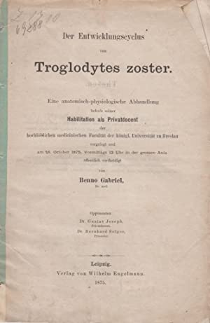 Der Entwicklungscyclus von Troglodytes zoster: Gabriel, Benno