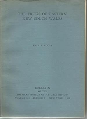 The Frogs of the Eastern New South Wales: Moore, John A.