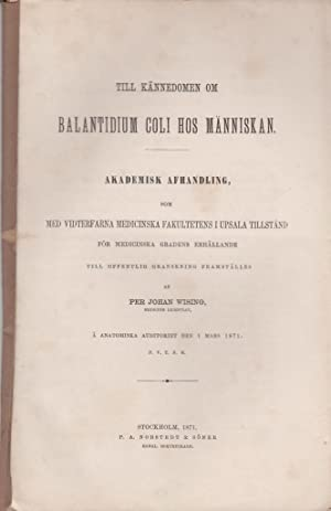 Till Kannedomen om Balantidium Coli hos Manniskan: Wising, Per Johan