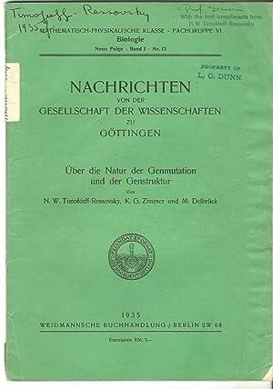 Uber die Natur der Genmutation und der Genstruktur: N. W. Timofeeff-Ressovsky, K. G. Zimmer u. Max ...