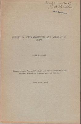Studies in Spermatogenesis and Apogamy in Ferns: Allen, Ruth F.