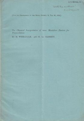 The Chemical Interpretation of some Mendelian Factors for Flower-Colour: Wheldale, Muriel; Bassett,...