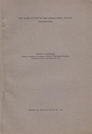 The Globe Mutant in the Jimson Weed (Datura Stramonium): Blakeslee, Albert F.