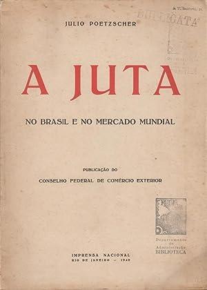 A Juta No Brasil e No Mercado Mundial: Poetzscher, Julio