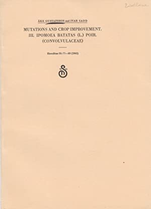 Mutations and Crop Improvement III. Ipomoea Batatas (L.) Poir. (Convolvulaceae): Gustafsson, Ake; ...