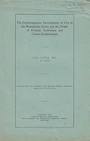 The Parthenogenetic Development of Ova in the Mammalian Ovary and the Origin of Ovarian Teratomata ...